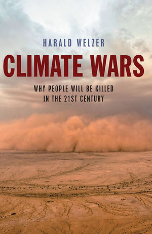 Climate Wars: What People Will Be Killed For in the 21st Century (1509501630) cover image
