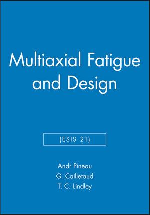Multiaxial Fatigue and Design (ESIS 21)