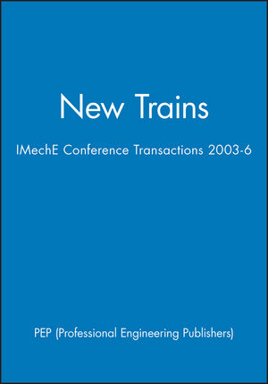 New Trains: IMechE Conference Transactions 2003-6 (1860584330) cover image