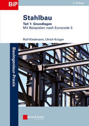 Stahlbau: Teil 1: Grundlagen, 5. Auflage