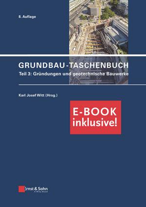 Grundbau-Taschenbuch: Teil 3: Geotechnische Bauwerke (inkl. PDF), 8th Edition