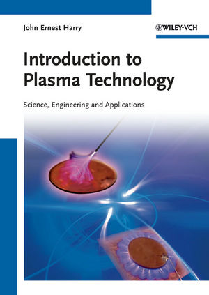 Introduction to Plasma Technology: Science, Engineering, and Applications (3527327630) cover image