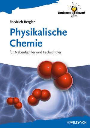 Physikalische Chemie: für Nebenfächler und Fachschüler