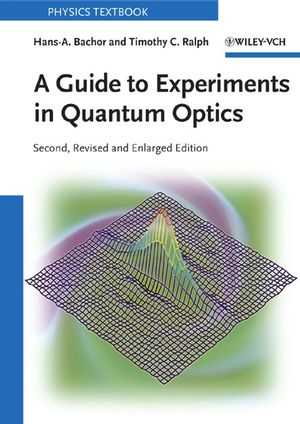 A Guide to Experiments in Quantum Optics, 2nd, Revised and Enlarged Edition