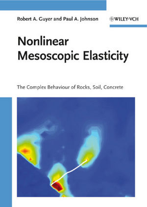 Nonlinear Mesoscopic Elasticity: The Complex Behaviour of Rocks, Soil, Concrete (3527407030) cover image