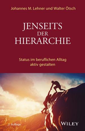 Jenseits der Hierarchie: Status im beruflichen Alltag aktiv gestalten, 2. Auflage