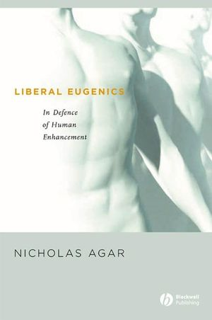 Liberal Eugenics: In Defence of Human Enhancement (EHEP002130) cover image