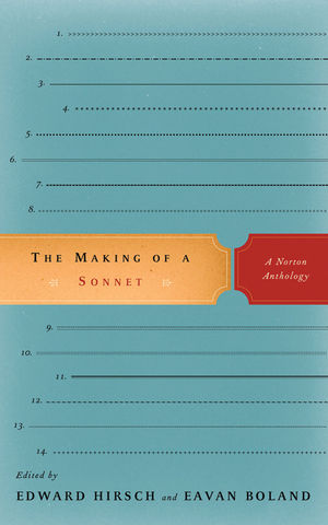 The Making of a Sonnet: A Norton Anthology