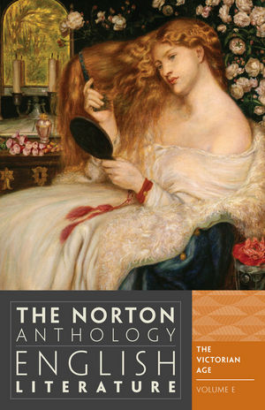 The Norton Anthology of English Literature, Volume E: The Victorian Age, 9th Edition