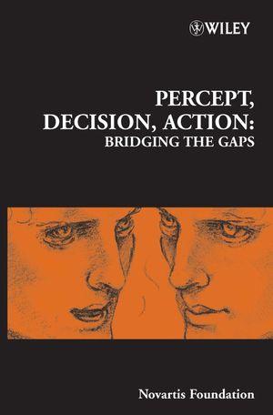 Percept, Decision, Action: Bridging the Gaps (0470012331) cover image
