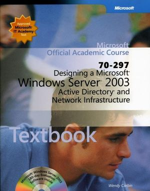 70-297 Designing a Microsoft Windows Server 2003 Active Directory and Network Infrastructure Package
