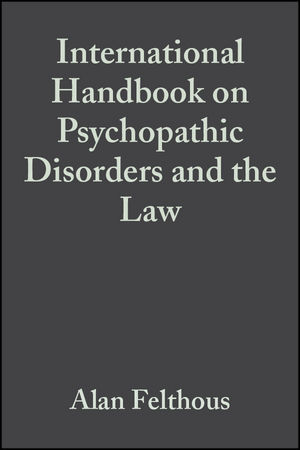 The International Handbook on Psychopathic Disorders and the Law, Volume II: Laws and Policies