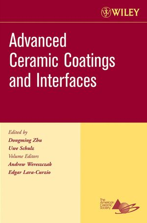 Advanced Ceramic Coatings and Interfaces, Ceramic Engineering and Science Proceedings, Cocoa Beach, Volume 27, Issue 3 (0470080531) cover image