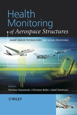 Health Monitoring of Aerospace Structures: Smart Sensor Technologies and Signal Processing (0470092831) cover image