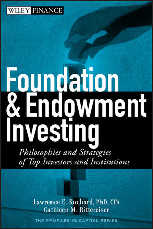 Foundation and Endowment Investing: Philosophies and Strategies of Top Investors and Institutions (0470122331) cover image