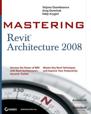 Mastering Revit Architecture 2008 (0470144831) cover image