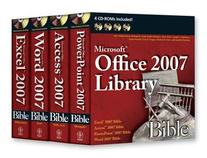 Office 2007 Library: Excel 2007 Bible, Access 2007 Bible, PowerPoint 2007 Bible, Word 2007 Bible (0470169931) cover image