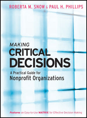 Making Critical Decisions: A Practical Guide for Nonprofit Organizations (0470185031) cover image