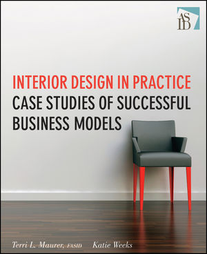 Interior Design in Practice: Case Studies of Successful Business Models  (0470190531) cover image