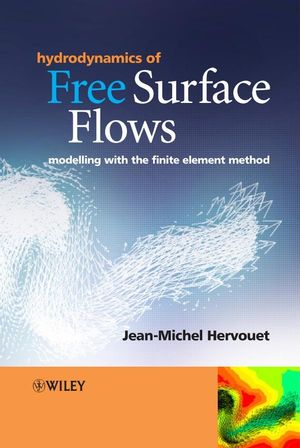 Hydrodynamics of Free Surface Flows: Modelling with the Finite Element Method (0470319631) cover image