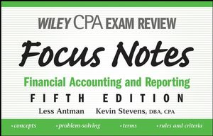 Wiley CPA Examination Review Focus Notes: Financial Accounting and Reporting, 5th Edition