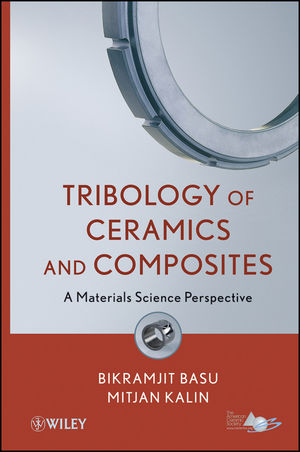 Tribology of Ceramics and Composites: Materials Science Perspective (0470522631) cover image