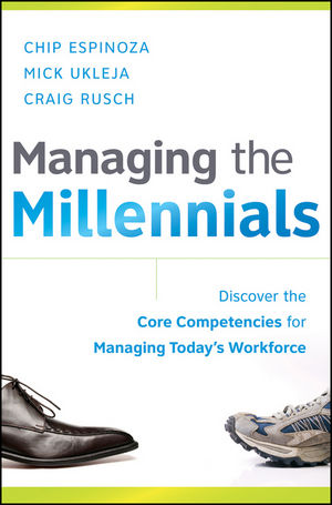 Managing the Millennials: Discover the Core Competencies for Managing Today