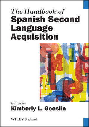 The Handbook of Spanish Second Language Acquisition (0470674431) cover image