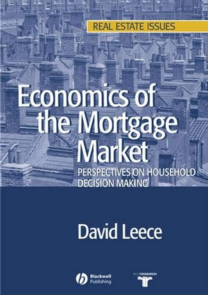 Economics of the Mortgage Market: Perspectives on Household Decision Making (0470693231) cover image