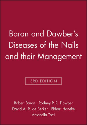 Baran and Dawber's Diseases of the Nails and their Management, 3rd Edition