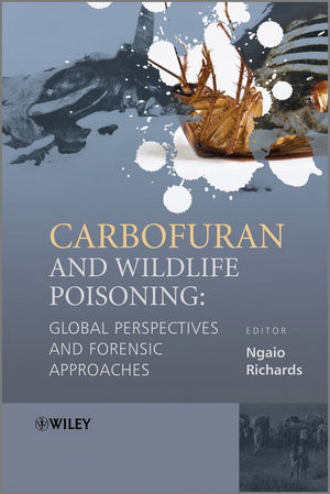 Carbofuran and Wildlife Poisoning: Global Perspectives and Forensic Approaches (0470745231) cover image