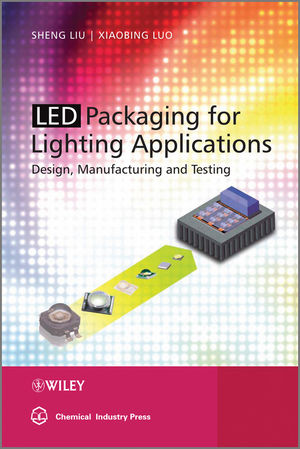 LED Packaging for Lighting Applications: Design, Manufacturing, and Testing (0470827831) cover image