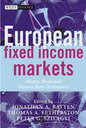 European Fixed Income Markets: Money, Bond, and Interest Rate Derivatives