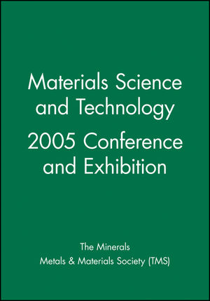 <span class='search-highlight'>Materials</span> <span class='search-highlight'>Science</span> and Technology 2005 Conference and Exhibition
