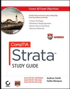 CompTIA Strata Study Guide Authorized Courseware: Exams FC0-U41, FC0-U11, and FC0-U21