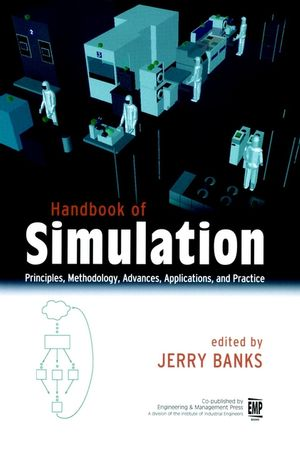 Handbook of Simulation: Principles, Methodology, Advances, Applications, and Practice (0471134031) cover image
