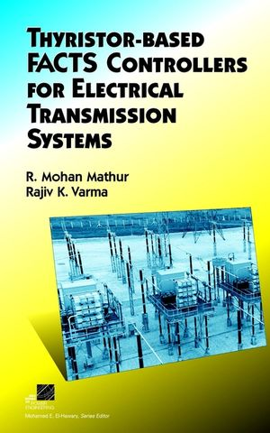 Thyristor-Based FACTS Controllers for Electrical Transmission Systems