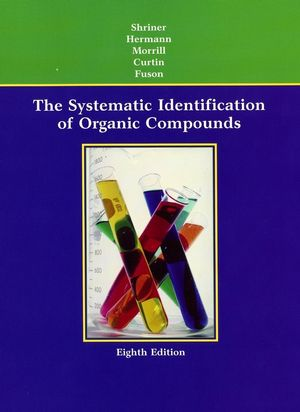 The Systematic Identification of Organic Compounds, 8th Edition