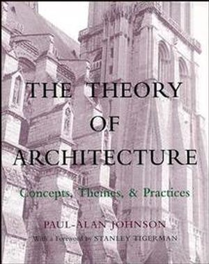 The Theory of Architecture: Concepts Themes & Practices (0471285331) cover image