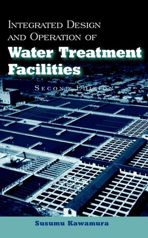Integrated Design and Operation of Water Treatment Facilities, 2nd Edition (0471350931) cover image