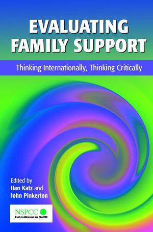 Evaluating Family Support: Thinking Internationally, Thinking Critically