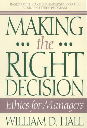Making the Right Decision: Ethics for Managers
