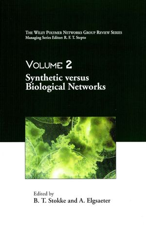 The Wiley Polymer Networks Group Review, Volume 2, Synthetic versus Biological Networks