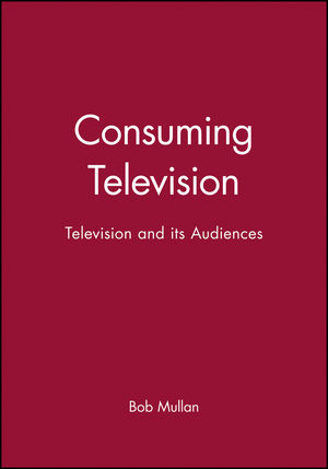 Consuming Television: Television and its Audiences
