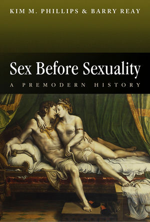 Sex Before Sexuality: A Premodern History (0745625231) cover image
