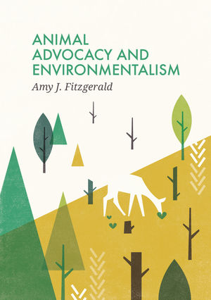Animal Advocacy and Environmentalism: Understanding and Bridging the Divide
