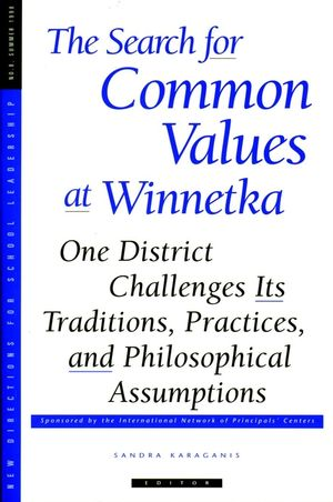 The Search for Common Values at Winnetka: One District Challenges Its Traditions, Practices: New Directions for School Leadership #8 (0787942731) cover image