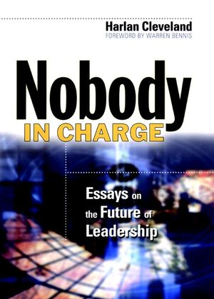 Nobody in Charge: Essays on the Future of Leadership
