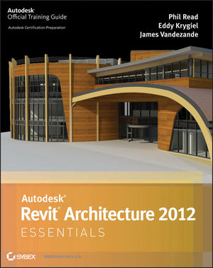 Autodesk Revit Architecture 2012 Essentials (1118016831) cover image