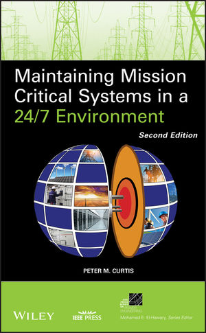 Maintaining Mission Critical Systems in a 24/7 Environment, 2nd Edition (1118041631) cover image